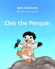 Elvis the Penguin, Second Edition by Kara Casanova