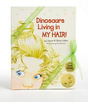 Dinosaurs Living in My Hair by Jayne M. Rose-Vallee