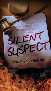 SILENT SUSPECT by Tony Hawthorne