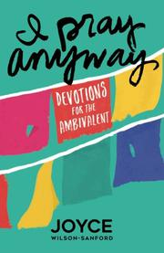 I PRAY ANYWAY by Joyce Wilson-Sanford