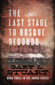 THE LAST STAGE TO BOSQUE REDONDO by Gary L. Stuart