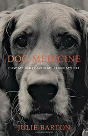 Dog Medicine by Julie Barton