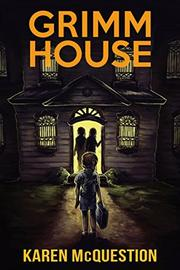 Grimm House by Karen McQuestion