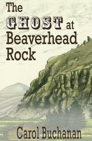 The Ghost at Beaverhead Rock by Carol Buchanan