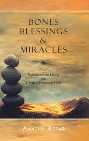BONES BLESSINGS & MIRACLES by Anatha Attar