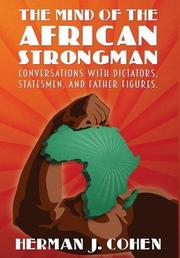 The Mind of the African Strongman by Herman J. Cohen