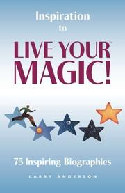 INSPIRATION TO LIVE YOUR MAGIC! by Larry Anderson