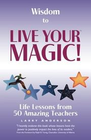 Wisdom to Live Your MAGIC! by Larry Anderson