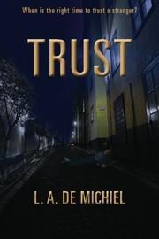 TRUST by L. A. De Michiel