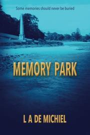 Memory Park by L. A. De Michiel