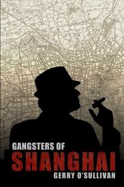 Gangsters of Shanghai by Gerry  O'Sullivan