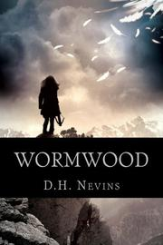 WORMWOOD by D.H. Nevins