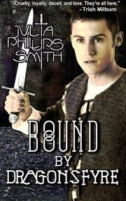 BOUND BY DRAGONSFYRE by Julia Phillips Smith