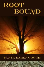 Root Bound by Tanya Karen Gough
