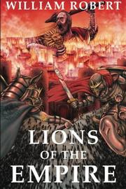 Lions of The Empire by William Robert