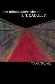 THE INFINITE KNOWLEDGE OF J.T. BADGLEY by Tiana Warner