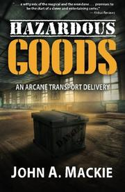 HAZARDOUS GOODS by John A. Mackie
