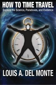 HOW TO TIME TRAVEL by Louis A. Del Monte