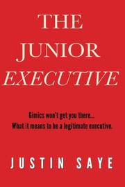 The Junior Executive by Justin Saye