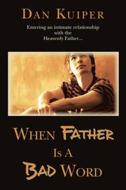 When Father Is A Bad Word by Dan Kuiper