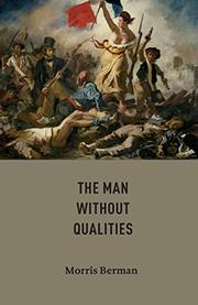 The Man without Qualities by Morris Berman