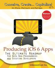 PRODUCING IOS6 APPS by UnknownCom Inc.