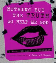 Nothing But The Truth So Help Me God by A Band of Women