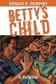 BETTY'S CHILD by Donald R. Dempsey