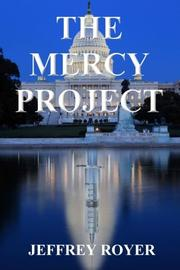 THE MERCY PROJECT by Jeffrey  Royer