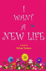 I WANT A NEW LIFE by Michele Poydence