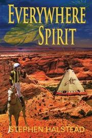 EVERYWHERE SPIRIT by Stephen Halstead