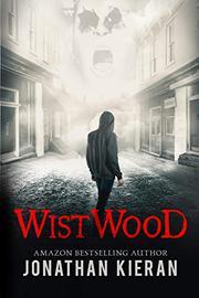 WISTWOOD by Jonathan  Kieran