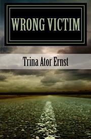 Wrong Victim : A Novel by Trina Ator Ernst