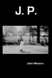 J. P. by John Mooers