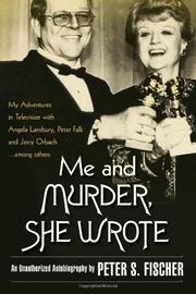 ME AND MURDER, SHE WROTE by Peter S. Fischer