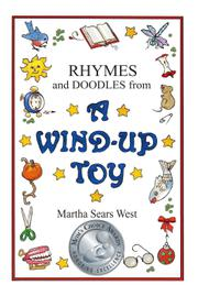 Rhymes and Doodles from a Wind-Up Toy by Martha Sears West