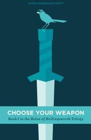 CHOOSE YOUR WEAPON by Sarah Rodriguez Pratt
