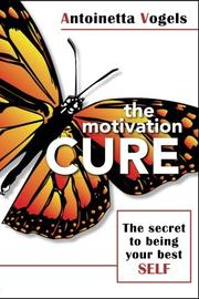 THE MOTIVATION CURE by Antoinetta Vogels