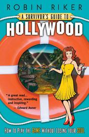 A Survivor's Guide to Hollywood by Robin Riker