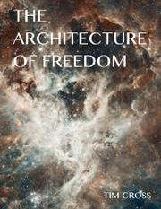 The Architecture of Freedom by Tim Cross