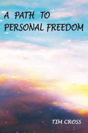 A PATH TO PERSONAL FREEDOM by Tim Cross