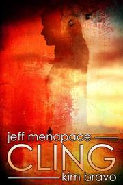 CLING by Jeff Menapace