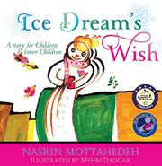 ICE DREAM'S WISH by Nasrin Mottahedeh
