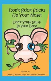 Don't Stick Sticks Up Your Nose! Don't Stuff Stuff In Your Ears! by Jerald S. Altman