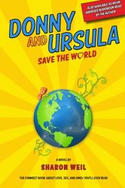 DONNY AND URSULA SAVE THE WORLD by Sharon Weil