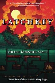 LATCHKEY by Nicole Kornher-Stace