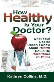 How Healthy is Your Doctor? by Kathryn Collins
