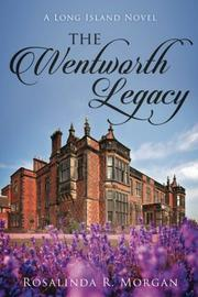 THE WENTWORTH LEGACY by Rosalinda Morgan