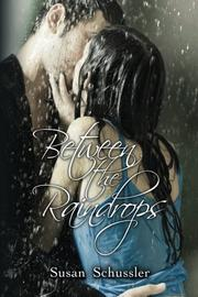 Between the Raindrops by Susan Schussler