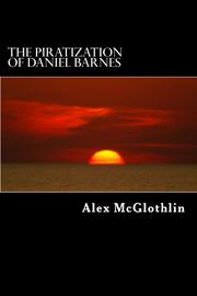 The Piratization of Daniel Barnes by Alex McGlothlin